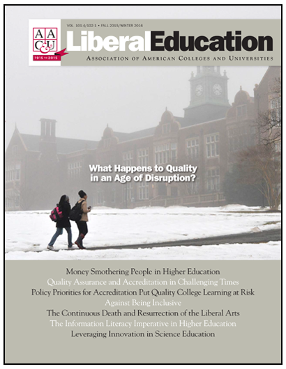 Liberal Education Fall 2015/Winter 2016: What Happens to Quality in an Age of Disruption?