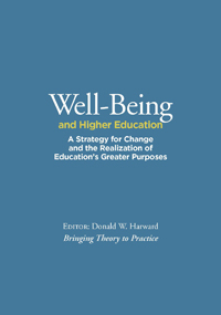 Well-Being and Higher Education: A Strategy for Change and the Realization of Education's Greater Purposes