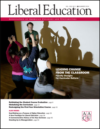 Liberal Education Summer 2014: Leading Change from the Classroom: Faculty Designs for Curricular Reform