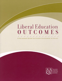 Liberal Education Outcomes: A Preliminary Report on Student Achievement in College