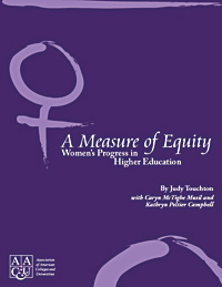 A Measure of Equity: Women's Progress in Higher Education