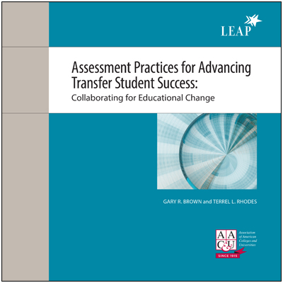Assessment Practices for Advancing Transfer Student Success: Collaborating for Educational Change (Quality Collaboratives Booklet)