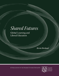 Shared Futures: Global Learning and Liberal Education