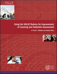 Using the VALUE Rubrics for Improvement of Learning and Authentic Assessment (E-Title)