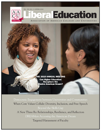Liberal Education Spring 2018. The 2018 Annual Meeting: Can Higher Education Recapture the Elusive American Dream